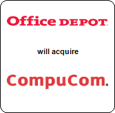 Office Depot,  will acquire CompuCom Systems, Incorporated