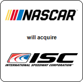 NASCAR,  will acquire International Speedway Corporation